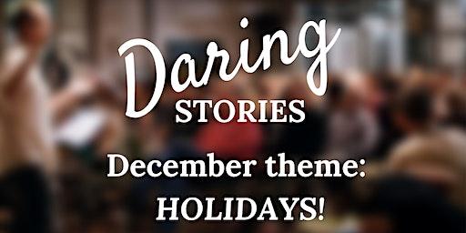 Daring Stories: HOLIDAYS!