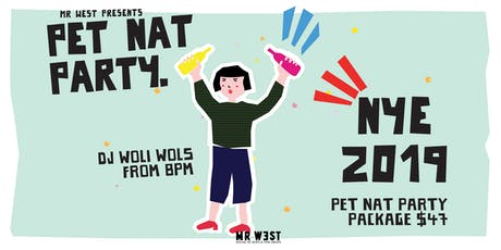 NYE Pet Nat Party 2019 !! tickets