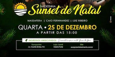 TARDEZINHA SUNSET DE NATAL