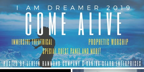 "I am Dreamer ""Come Alive!"" tickets"