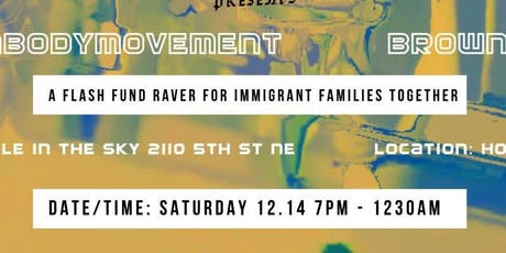Brownbodymovement: A Fundraver for Immigrant Families Together tickets