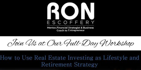 How to Use Real Estate Investing as Lifestyle and Retirement Strategy tickets