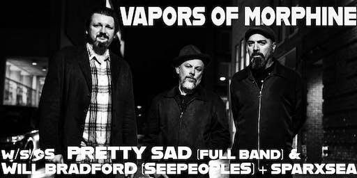 Vapors Of Morphine w/s/g Pretty Sad + Will Bradford (SeepeopleS) & Sparxsea