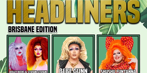 Headliners Drag Showcase Brisbane Volume 5
