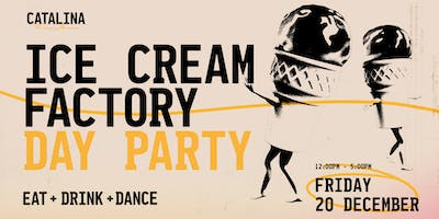 Ice Cream Factory Day Party - The Catalina Wine Mixer
