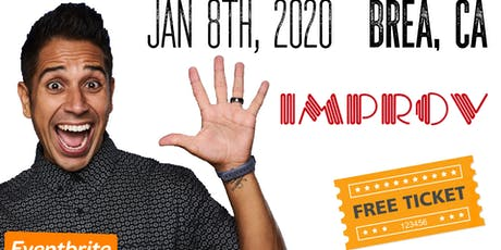 FREE TICKETS! Brea Improv - 01/08 - Stand Up Comedy Show tickets