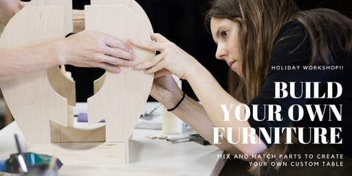BYO Furniture  Workshop