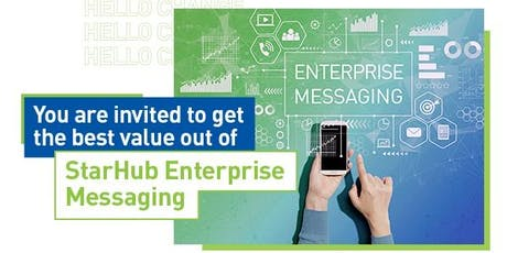 Get the best value out of StarHub Enterprise Messaging tickets