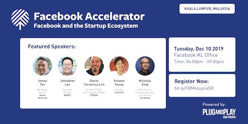 Facebook Accelerator: Startup Roadshow - Kuala Lumpur, Malayisa