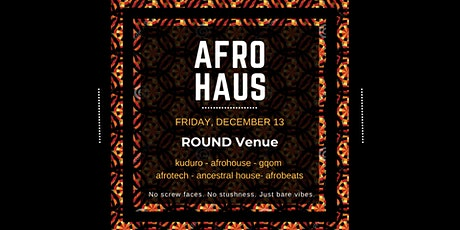 AFRO HAUS: December 13 tickets