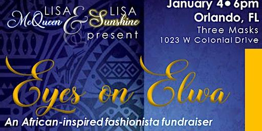 Eyes on Elwa Fundraiser