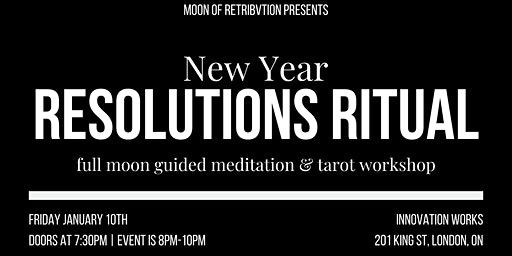 New Year Resolutions Ritual Full Moon Guided Meditation and Tarot Workshop