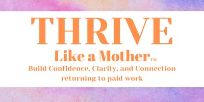 THRIVE return to paid work informational session
