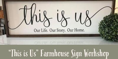 """This is Us"" Farmhouse Sign Workshop"