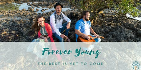 Forever Young - The Best is Yet to Come tickets