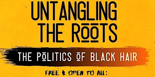 Untangling the Roots: The Politics of Black Hair