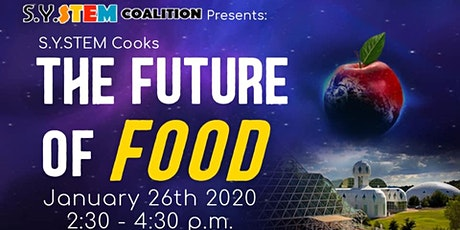 S.Y.STEM Cooks The Future of Food tickets