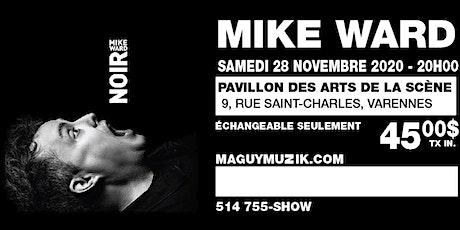 Mike Ward, nouveau spectacle : noir ! Samedi 28 novembre 2020, 20h00 billets