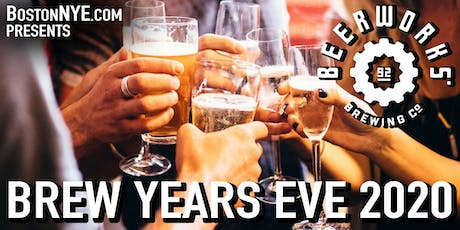 Brew Years Eve at Boston Beer Works - New Years Eve 2020 tickets