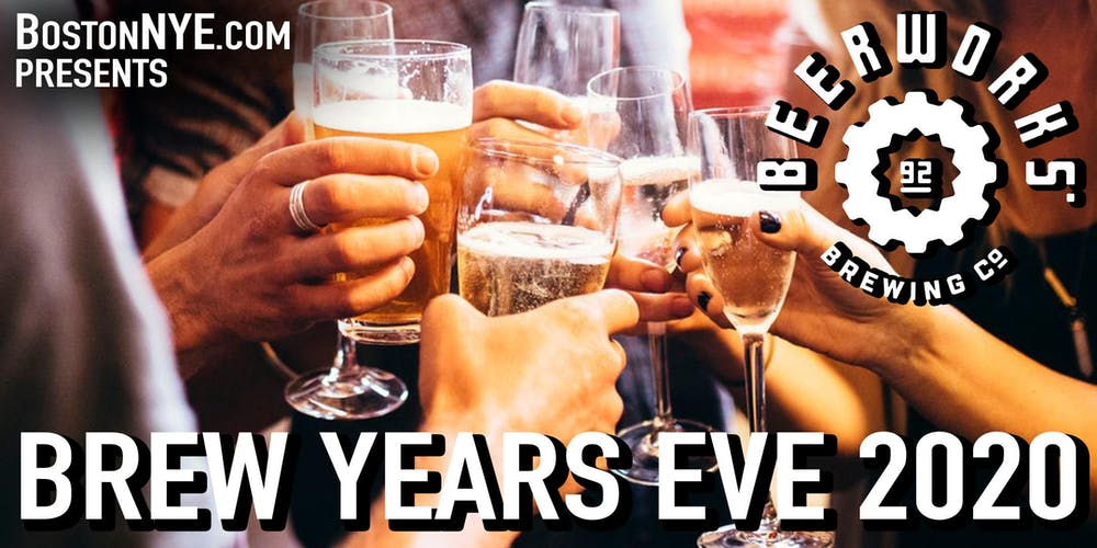 Boston New Years Eve 2020.Brew Years Eve At Boston Beer Works New Years Eve 2020