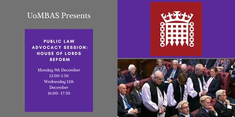 UoMBAS Presents: Public Law Advocacy Session on House of Lords Reform tickets