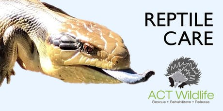 Reptile Care - ACT Wildlife tickets