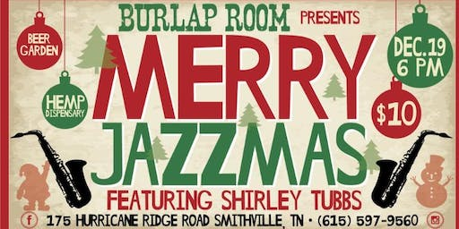 Burlap Room Presents Merry Jazzmas with Shirley Tubbs