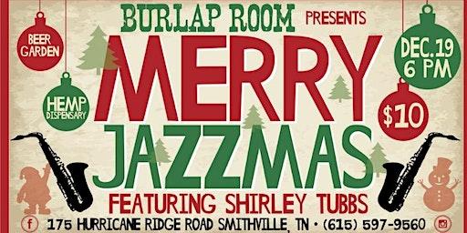 Burlap Room Presents Merry Jazzmas with Shirley Tubbs