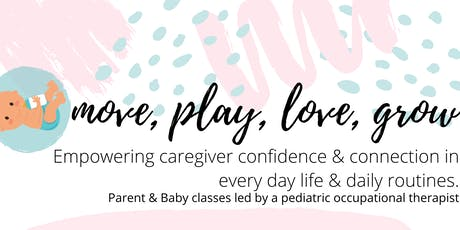 Move, Play, Love, Grow: Parent & Baby Classes (0-6 months) tickets