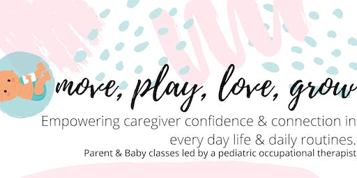 Move, Play, Love, Grow: Parent & Baby Classes (0-6 months)