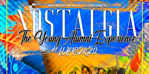 Nostalgia: The Young Alumni Experience #LUHC2K20