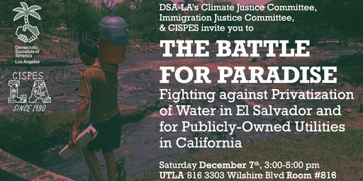 The Battle for Paradise: Fighting against Privatization of Water in El Salvador and for Publicly-Owned Utilities in California