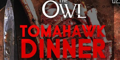 Tomahawk Dinner at The Owl