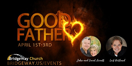Good Father Conference with John and Carol Arnott and Leif Hetland tickets