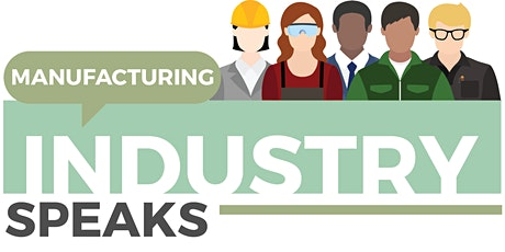 Manufacturing Industry Speaks tickets