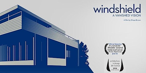 """L.A. PREMIERE SCREENING OF NEUTRA'S """"WINDSHIELD"""" AT LOVELL HEALTH HOUSE"""