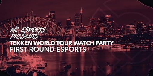2019 Tekken World Tour Watch Party