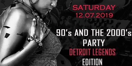 90's AND THE 2000'S PARTY: DETROIT LEGENDS EDITION tickets