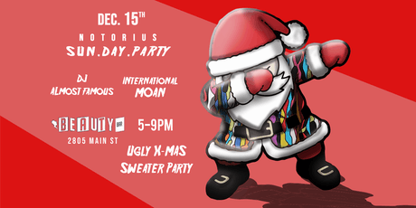 Notorious SUN.DAY.PARTY - Ugly X-Mas Sweater Party tickets
