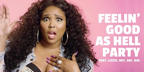 Feelin' Good As Hell Party feat. Lizzo, Bey, Ari, Rhi + more! tickets