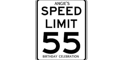 Angie's SPEED LIMIT 55 Birthday Celebration