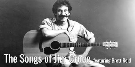 The Songs of Jim Croce featuring Brett Reid tickets