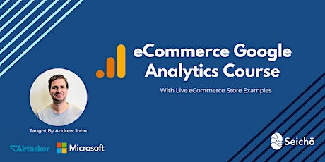 Google Analytics For eCommerce | ex Airtasker & Microsoft Instructor tickets