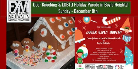 Door Knocking & 1st Annual LGBTQ Holiday Parade in Boyle Heights tickets