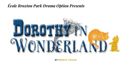 École Broxton Park School Presents Dorothy in Wonderland tickets
