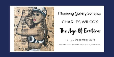 The Age Of Exotica - Charles Wilcox Solo Exhibition tickets