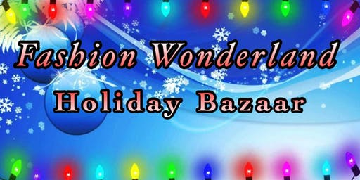 Fashion Wonderland Holiday Bazaar
