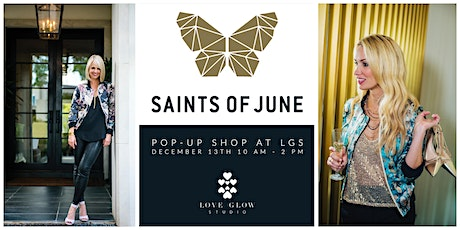Saints of June X Love Glow Studio Pop-Up Shop tickets