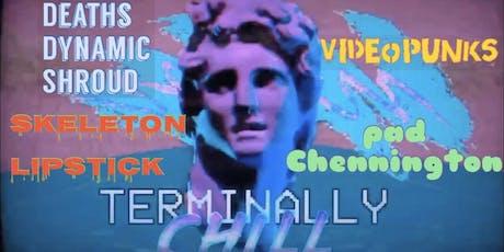 TERMINALLY CHILL VAPORWAVE/FUTUREFUNK/CHILLWAVE DANCE PARTY tickets