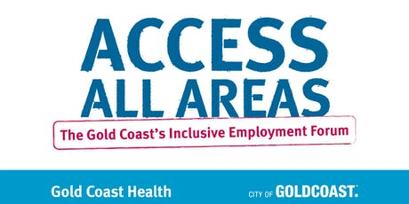 ACCESS ALL AREAS: The Gold Coast's Inclusive Workplace Forum tickets